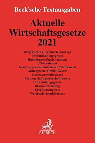 Aktuelle Wirtschaftsgesetze 2021: Rechtsstand: voraussichtlich Oktober 2020: Rechtsstand: Oktober 2020