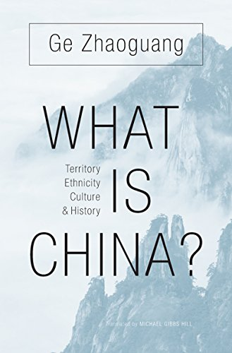 What Is China?: Territory, Ethnicity, Culture, and History (English Edition)