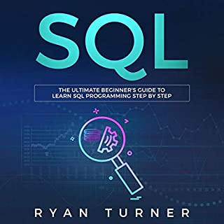 SQL: The Ultimate Beginner's Guide to Learn SQL Programming Step by Step                   By:                                                                                                                                 Ryan Turner                               Narrated by:                                                                                                                                 Russell Newton                      Length: 3 hrs and 46 mins     Not rated yet     Overall 0.0