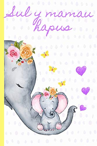 Sul Y Mamau Hapus: Notebook, (Welsh, Happy Mothers Day) Blank Lined journal, (great alternative to a card)Floral elephant
