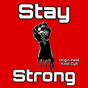 Stay Strong (feat. Kool Cyti)