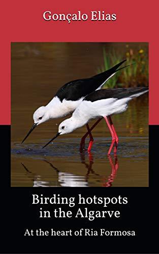 Birding hotspots in the Algarve: At the heart of Ria Formosa (English Edition)