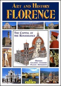Art and History of Florence: Museums, Galleries, Churches, Palaces, Monuments