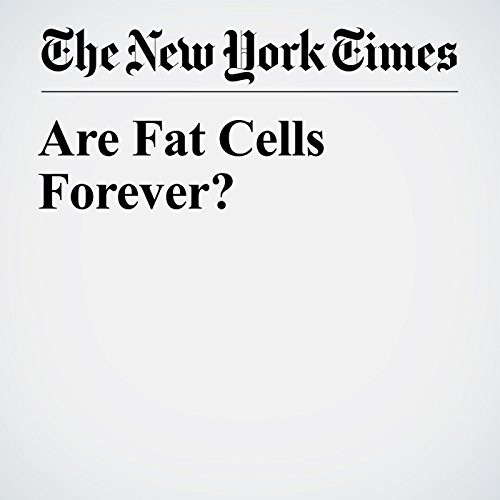 Are Fat Cells Forever? audiobook cover art