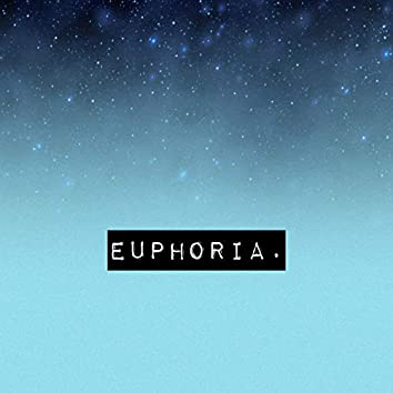 Euphoria.