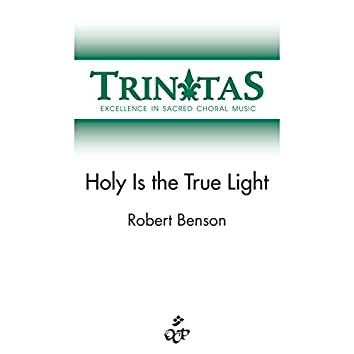 Holy is the True Light