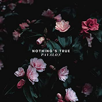 Nothing's True