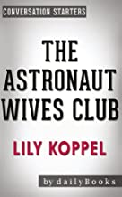 Conversations on The Astronaut Wives Club: by Lily Koppel