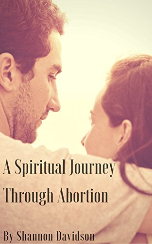 A Spiritual Journey Through Abortion