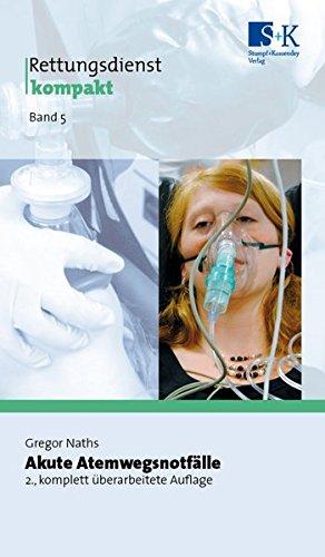 Akute Atemwegsnotfälle (Rettungsdienst kompakt)