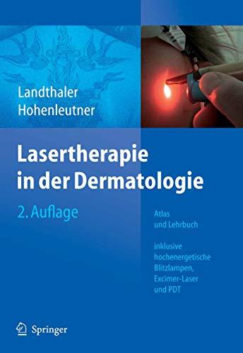 Lasertherapie in der Dermatologie: Atlas und Lehrbuch