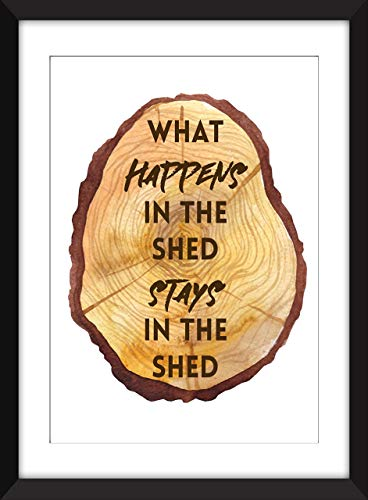 What Happens in the Shed Stays in the Shed - Unframed Print