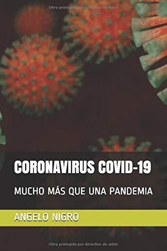 CORONAVIRUS COVID-19: MUCHO MÁS QUE UNA PANDEMIA