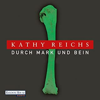 Durch Mark und Bein     Tempe Brennan 4              De :                                                                                                                                 Kathy Reichs                               Lu par :                                                                                                                                 Katharina Spiering                      Durée : 12 h et 22 min     Pas de notations     Global 0,0