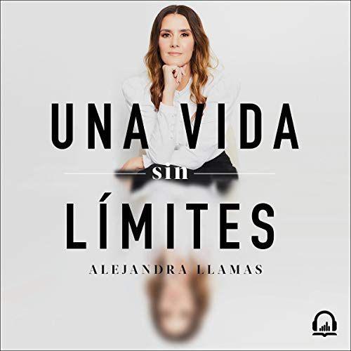 Una vida sin límites [A Life Without Limits] audiobook cover art