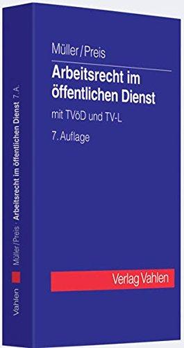 Arbeitsrecht im öffentlichen Dienst: mit TVöD und TV-L, Rechtsstand: voraussichtlich März 2009