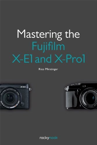 Mastering the Fujifilm X-E1 and X-Pro1 1st edition by Pfirstinger, Rico (2013) Paperback