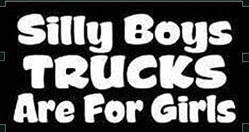RAINBOW ANIMATED DESIGN Silly Boys Trucks are for Girls Decal Window Decal Car Decal Girl Stickers Truck Stickers 5.5 Inches White