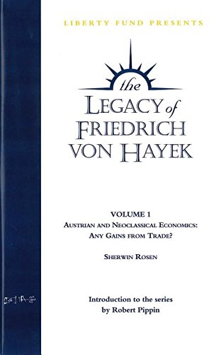 Legacy of Friedrich Von Hayek: Austrian & Neoclassical Economics -- Any Gains From Trade?: 1