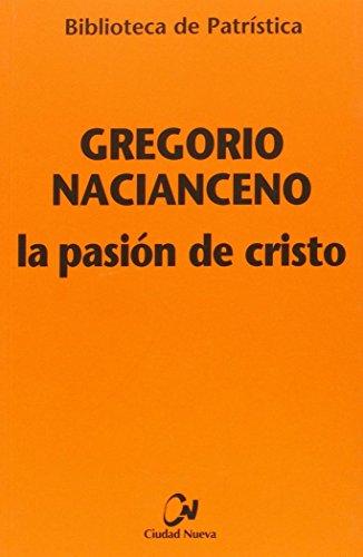 Pasion De Cristo, La (Cn): 4 (Biblioteca de Patrística)