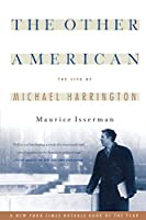 The Other American The Life Of Michael Harrington