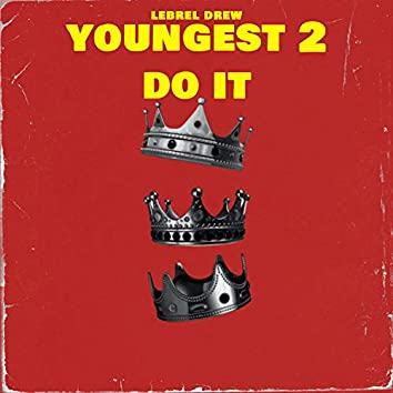Youngest 2 Do It