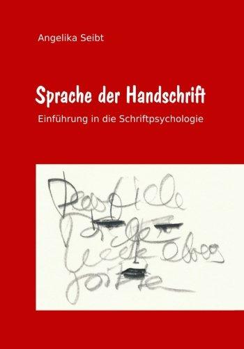 Sprache der Handschrift: Einführung in die Schriftpsychologie