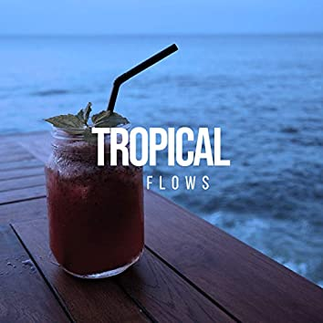 # 1 Album: Tropical Flows