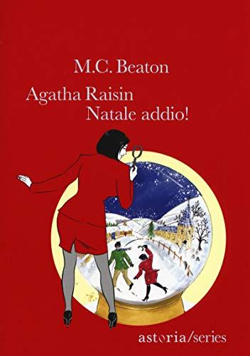 Agatha Raisin. Natale addio!