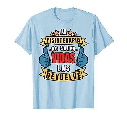 La Fisioterapia No Salva Vida Las Devuelve Camiseta