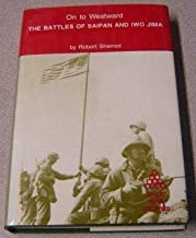 On to Westward: The Battles of Saipan and Iwo Jima (Great War Stories)