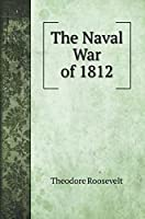 The Naval War of 1812 (Military History Books)