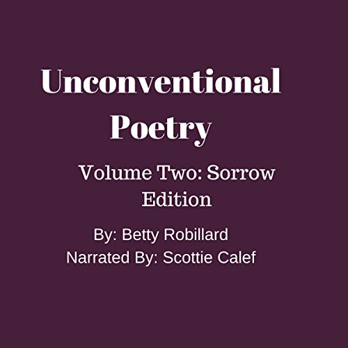 Unconventional Poetry: Volume Two: Sorrow Edition audiobook cover art