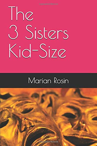The 3 Sisters Kid-Size: Adapted from the Chekov classic for Grades 4-9