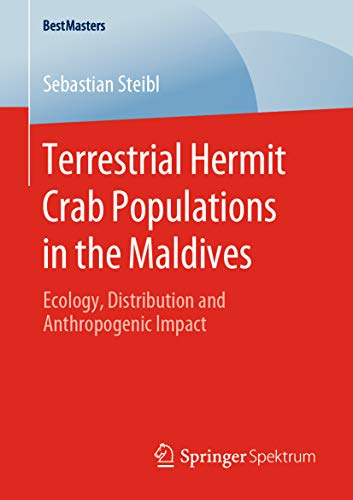 Terrestrial Hermit Crab Populations in the Maldives: Ecology, Distribution and Anthropogenic Impact (BestMasters) (English Edition)
