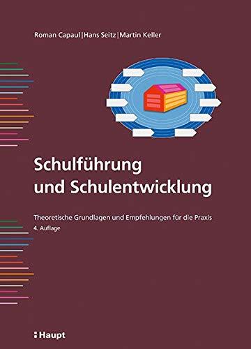 Schulführung und Schulentwicklung: Theoretische Grundlagen und Empfehlungen für die Praxis