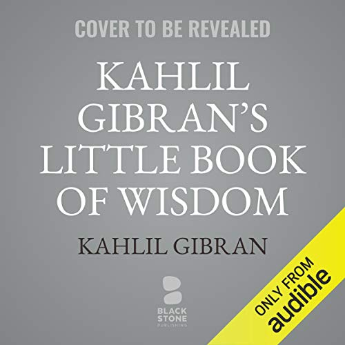 Kahlil Gibran's Little Book of Wisdom audiobook cover art