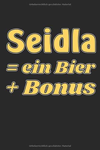 Seidla = Ein Bier + Bonus