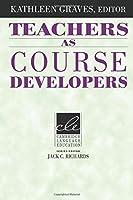 Teachers as Course Developers (Cambridge Language Education)