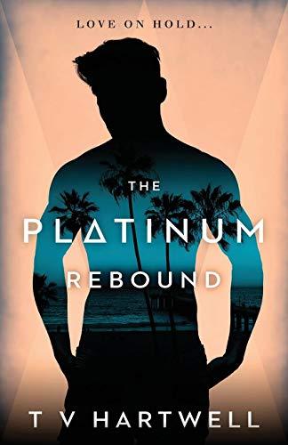 The Platinum Rebound: The Platinum Series Book 2