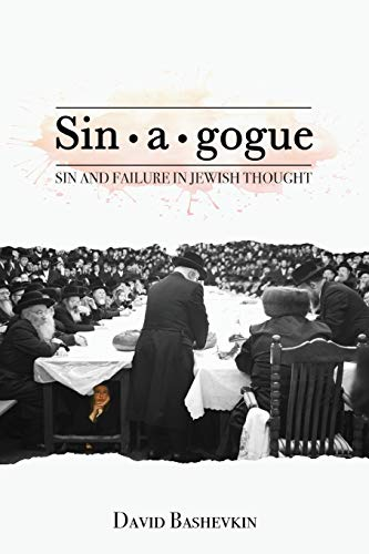 Sin•a•gogue: Sin and Failure in Jewish Thought