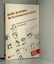 Guide Pratique de la Communication: 100 Actes de Communication, 56 Dialogues (Francais Langue Etrangere) (Francais Langue Etrangere)