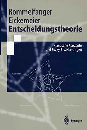 Entscheidungstheorie: Klassische Konzepte Und Fuzzy-Erweiterungen (Springer-Lehrbuch)