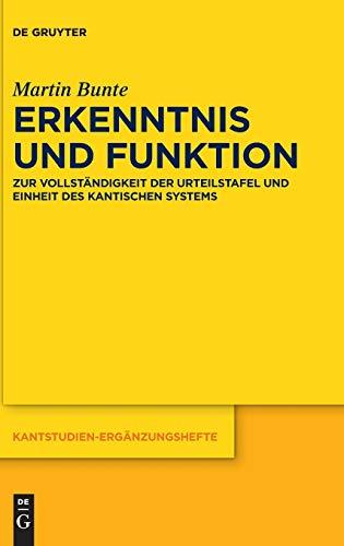 Erkenntnis und Funktion: Zur Vollständigkeit der Urteilstafel und Einheit des kantischen Systems (Kantstudien-Ergänzungshefte, 189, Band 189)