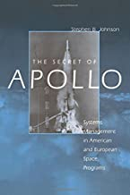 The Secret of Apollo: Systems Management in American and European Space Programs (New Series in NASA History)