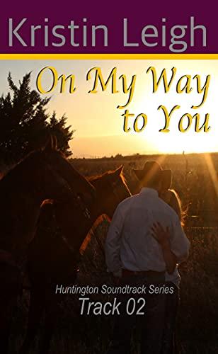 On My Way To You: Track 02 (Huntington Soundtrack Series Book 2) (English Edition)