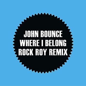 Where I Belong (Rock Roy Remix)