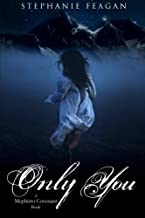 Only You (The Mephisto Covenant Series) (Volume 3) by Stephanie Feagan (2013-10-14)