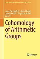 Cohomology of Arithmetic Groups: On the Occasion of Joachim Schwermer's 66th Birthday, Bonn, Germany, June 2016 (Springer Proceedings in Mathematics & Statistics (245))