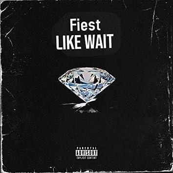 Like Wait